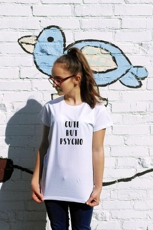 T shirt cute but psycho